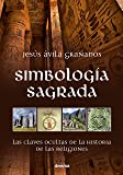 Simbología sagrada: Las claves ocultas de la historia de las religiones (Misterios nº 8)