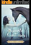 O Garoto que tinha asas (Trilogia Encantados Livro 2) (Portuguese Edition)