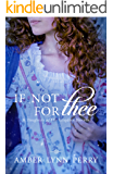 If Not For Thee: A Daughters of His Kingdom Novella