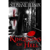 Kingdoms Of Hell: Vampire Paranormal Romance (Transfusion Book 7)