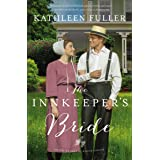 The Innkeeper's Bride (An Amish Brides of Birch Creek Novel Book 3)