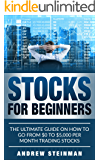 Stocks For Beginners: The Ultimate Guide To Investing In The Stock Market Easily And Effectively
