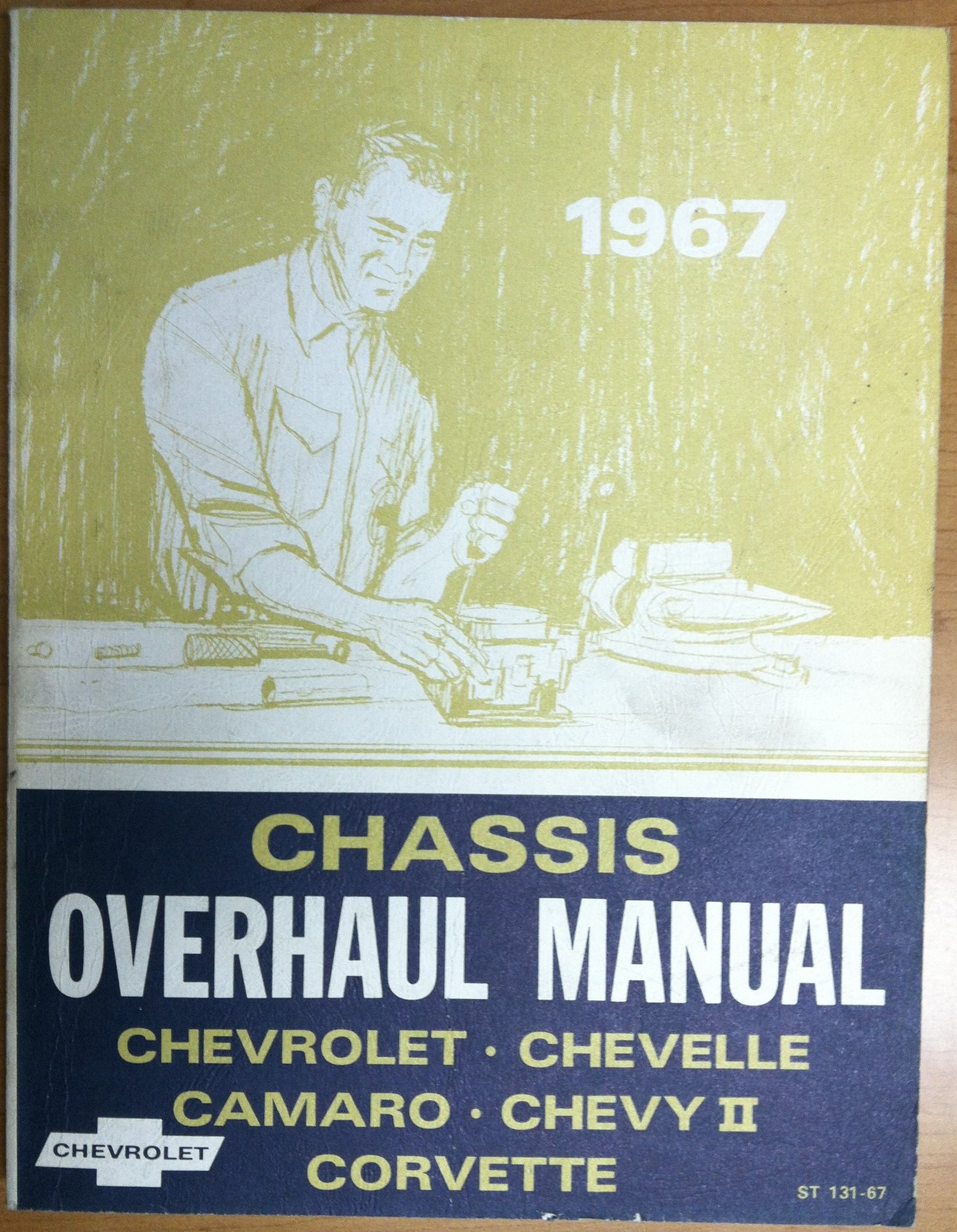 1967 Chassis Overhaul Manual - Chevrolet - Chevelle - Camaro - Chevy II -  Corvette (ST 131-67): staff: Amazon.com: Books