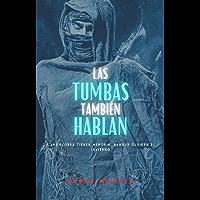 Las tumbas también hablan (Frida y el inspector Cantos nº 2)