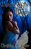 Bound by the Moon (The Ancients Series Book 4)