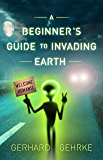 A Beginner's Guide to Invading Earth