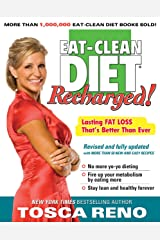 The Eat-Clean Diet Recharged!: Lasting Fat Loss That's Better than Ever Paperback