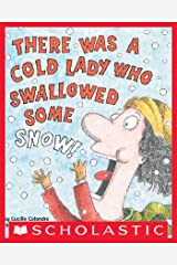 There Was a Cold Lady Who Swallowed Some Snow! (There Was an Old Lady) Kindle Edition