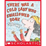 There Was a Cold Lady Who Swallowed Some Snow! (There Was an Old Lady)