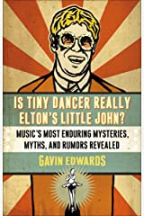 Is Tiny Dancer Really Elton's Little John?: Music's Most Enduring Mysteries, Myths, and Rumors Revealed Paperback