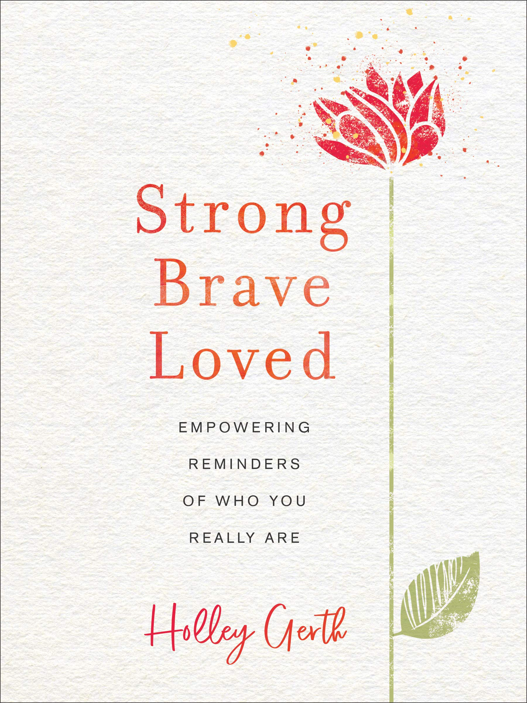 Strong, Brave, Loved: Empowering Reminders of Who You Really Are {A Book Review}