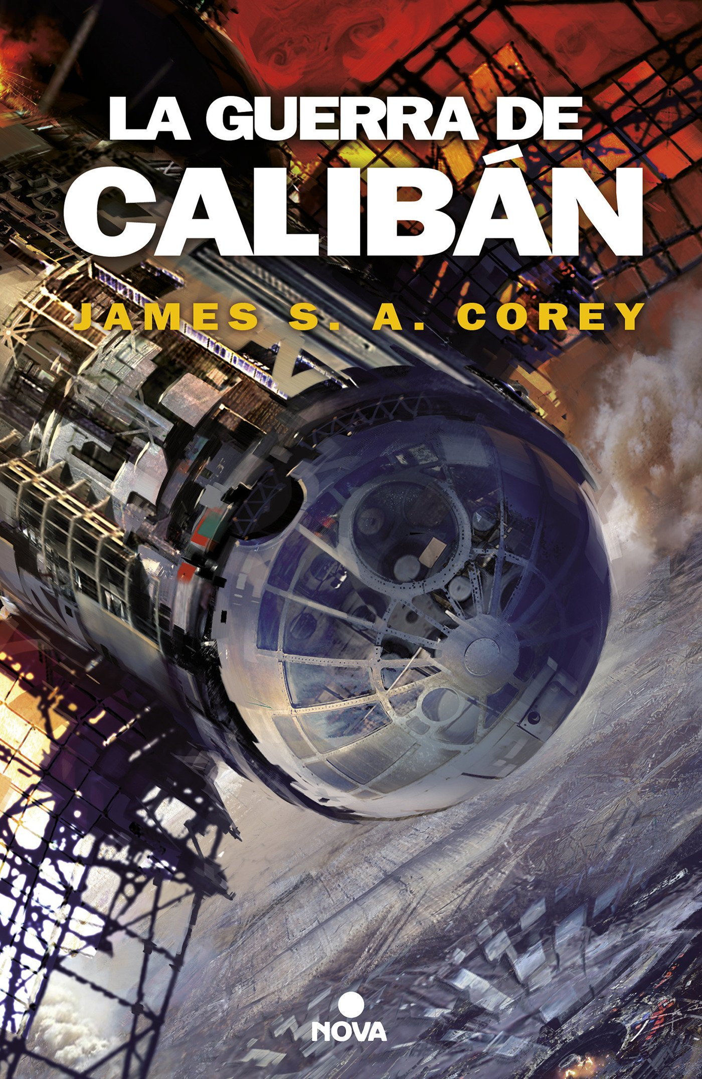 La guerra de Calibán (The Expanse 2) (Nova) Tapa blanda – 4 oct 2017 James S.A. Corey 8466660887 Science fiction. Science Fiction - Space Opera