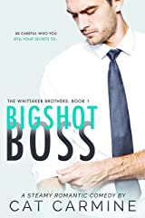 Bigshot Boss (The Whittaker Brothers Book 1) Kindle Edition