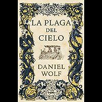 La plaga del cielo (Saga de los Fleury 4) (Spanish Edition)