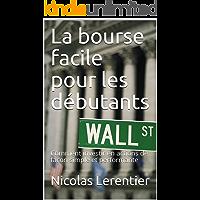 La bourse facile pour les débutants: Comment investir en actions de façon simple et performante (French Edition)