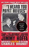 I Heard You Paint Houses, Updated Edition: Frank The Irishman Sheeran & Closing the Case on Jimmy Hoffa