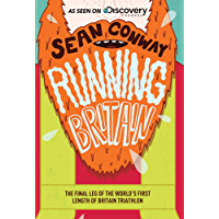 Running Britain: The final leg of the world's first length of Britain triathlon (English Edition)