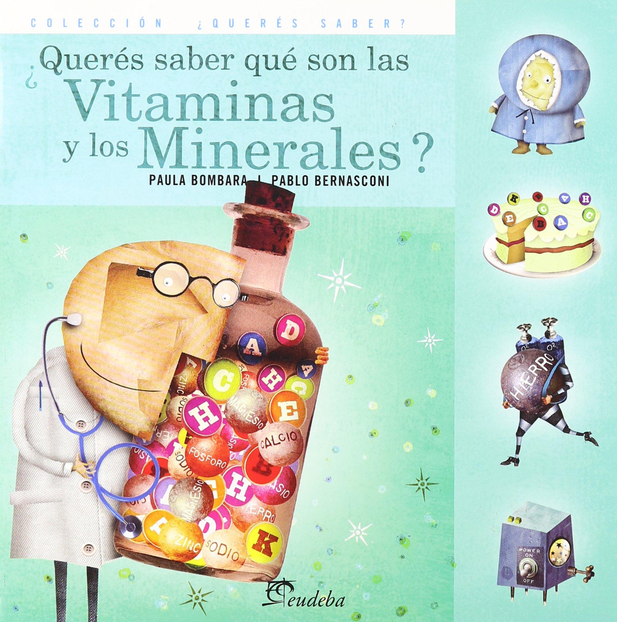 Queres Saber Que Son Las Vitaminas y Los Minerales? (Spanish Edition): Paula Bombara, Pablo Bernasconi: 9789502313290: Amazon.com: Books
