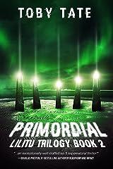 Primordial (Lilitu Trilogy Book 2) (The Lilitu Trilogy) Kindle Edition