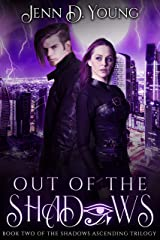 Out of The Shadows (Shadows Ascending Trilogy Book 2) Kindle Edition