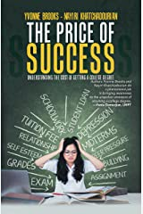 The Price of Success: Understanding the Cost of Getting a College Degree Kindle Edition