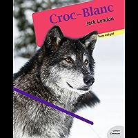 Croc-Blanc (Les grands classiques Culture commune)