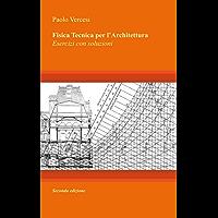 Fisica Tecnica per l'Architettura: Esercizi con soluzioni - II edizione