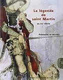 La légende de saint Martin au XIXe siècle : Peintures et dessins, [exposition, Musée des beaux-arts de Tours, 22 octobre 1997-12 janvier 1998]