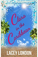 Clara in the Caribbean: Grab a rum punch and escape to Barbados in this scorching sunlounger read. (Clara Andrews Book 6) Kindle Edition