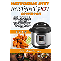 Ketogenic Diet Instant Pot Cookbook: Cook your way to a healthy state with the dependable freestyle instant pot cookbook laden with Quick and Reliable ... for Instant weight loss (English Edition)