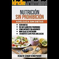 Nutrición sin Prohibición: Adelgaza sin Dietas
