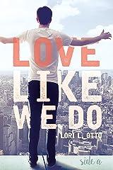 Love Like We Do (Side A) Kindle Edition