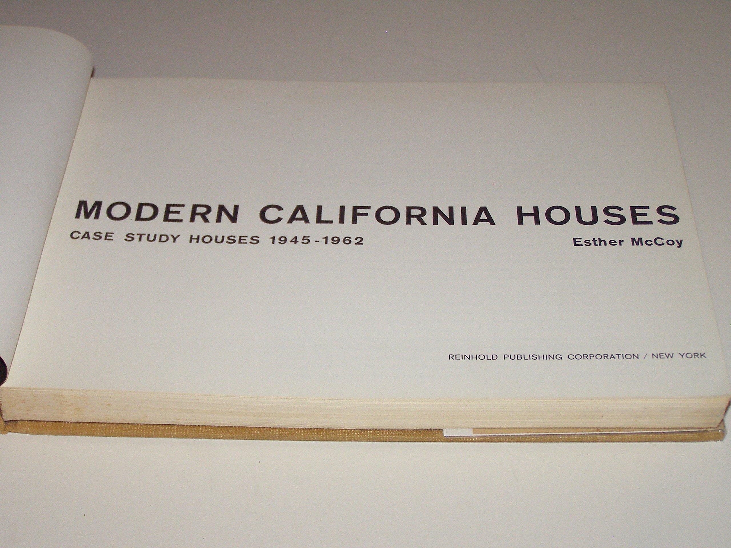 Modern california houses case study houses 1945 1962 esther mccoy amazon com books