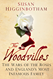 Woodvilles: The Wars of the Roses and England's Most Infamous Family