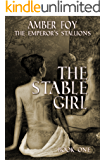 The Stable Girl: Bred by a Stallion (The Emperor's Stallions Book 1)