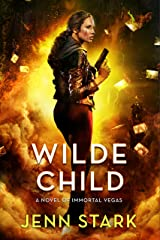 Wilde Child: Immortal Vegas, Book 7 Kindle Edition