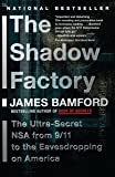 The Shadow Factory: The NSA from 9/11 to the Eavesdropping on America