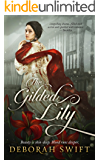 The Gilded Lily: A sweeping historical saga of sisters, rivals and revenge (Westmorland Book 2)