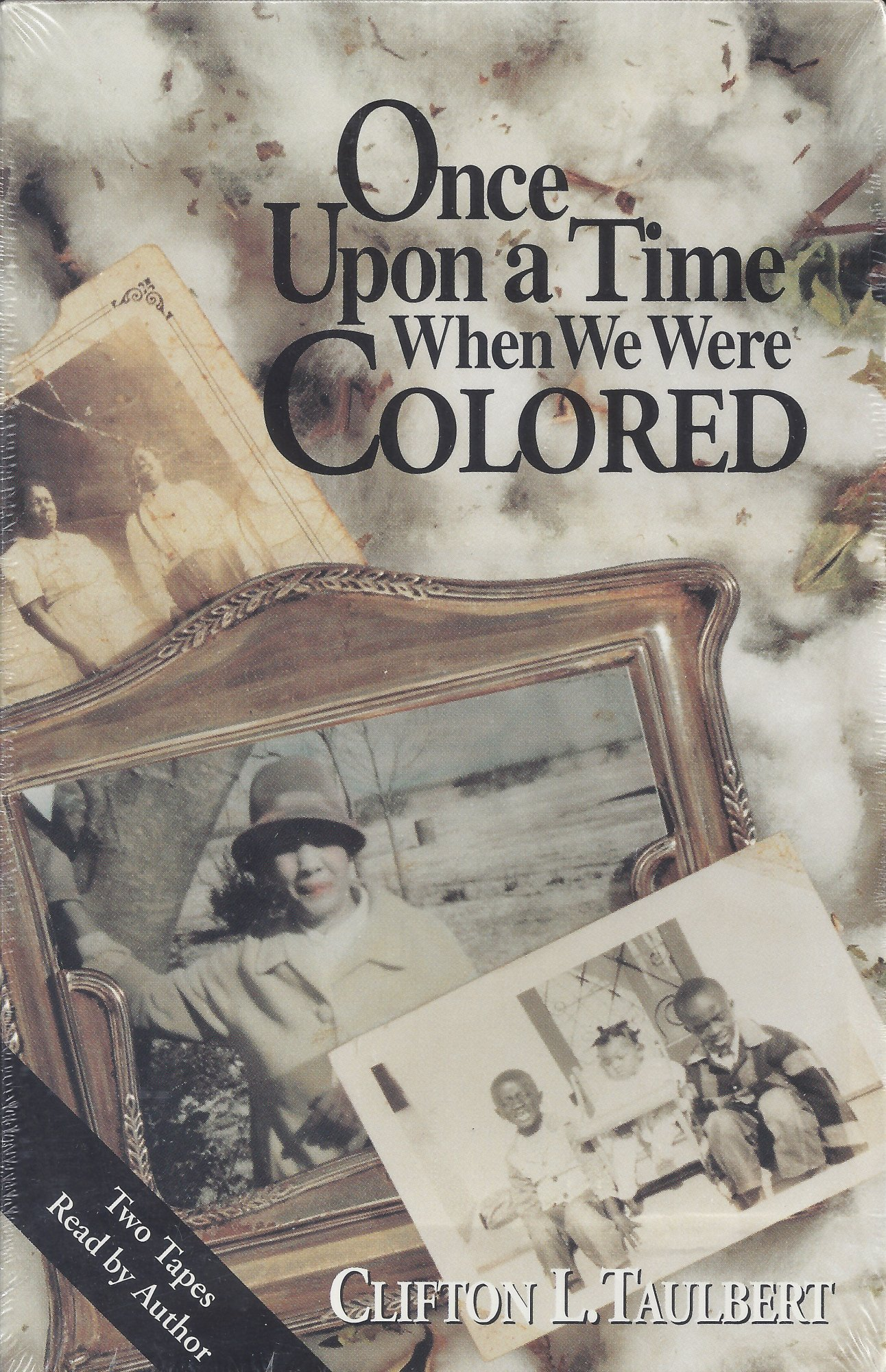 Once Upon A Time When We Were Colored Clifton L Taulbert