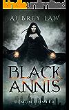Black Annis: Demon Hunter (Dark Urban Fantasy Book 1)