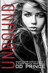 Unbound; The Dominator 3: a dark mafia romance Kindle Edition