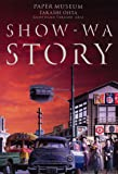 SHOW-WA STORY
