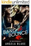 Bang and Bounce: A MFM Romance