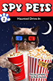 Spy Pets 2: Haunted Drive-In