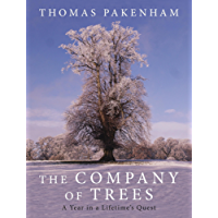 The Company of Trees: A Year in a Lifetime's Quest (English Edition)