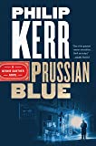 Prussian Blue (A Bernie Gunther Novel)