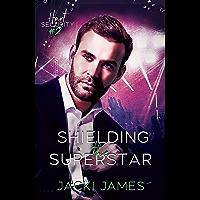 Shielding the Superstar: An MM Bodyguard Romance (Hart Security Book 2) (English Edition)
