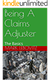 Being A Claims Adjuster: The Basics (English Edition)