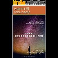 Band 1: Karims Kurzgeschichten : 20. Jähriger Newcomer Autor