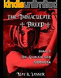 Die Qualen der Sophora (The Immaculate Breed 3)